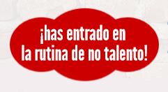 rutina de no talento